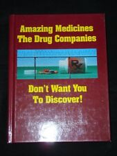 Amazing Medicines: The Drug Companies Dont Want Y