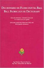 Diccionario de floricultura Ball/Ball Floriculture Dictionary: English-Spanish/