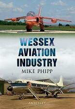 Wessex Aviation Industry by Mike Phipp (Paperback, 2011)