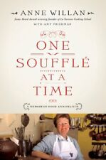 One Souffle at a Time: A Memoir of Food and France by Anne Willan, Amy Friedman
