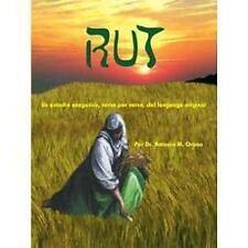 Rut : Un Estudio Exegetico, Verso Por Verso, Del Lenguage Original by Antonio...