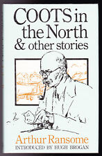 Arthur Ransome / Hugh Brogan, Coots in the North, Swallows and Amazons, 1st 1988