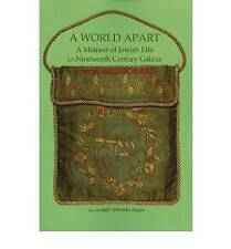 A World Apart: A Memoir of Jewish Life in Nineteenth Century Galicia (Judaism an