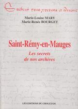 SAINT-RÉMY-EN MAUGES - LES SECRETS DE NOS ARCHIVES DE M.-L. MARY & M.-R. BOURGET