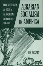Agrarian Socialism in America: Marx, Jefferson, and Jesus in the Oklahoma Countr