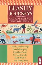 Beastly Journeys Unusual Tales of Travel With Animals 9781784770815