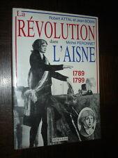 LA REVOLUTION DANS L'AISNE 1789-1799 - R. Attal J. Bodin M. Peronnet 1988