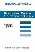 Genetics and Breeding of Ornamental Species (Current Plant Science and-ExLibrary