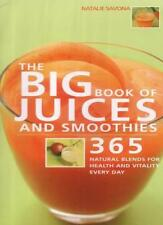 The Big Book of Juices and Smoothies: 365 Natural Blends for Health and Vitali,
