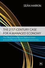 The 21st-Century Case for a Managed Economy: The role of disequilibrium, feedbac