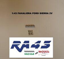 1/43 Fanaliera Ford Sierra 2 volumi Rally additional headlights