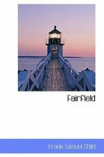 Fairfield: By Frank Samuel Child