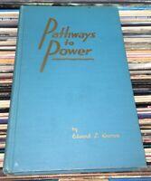 Pathways to Power Edward L. Kramer Kimball Pub. 1952 First Ed.