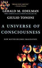 A Universe Of Consciousness: How Matter Becomes Imagination, Tononi, Giulio, Ede