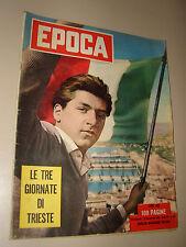 EPOCA=1953/163=LE TRE GIORNATE DI TRIESTE=RICCARDO BACCHELLI=EMMA DANIELI=JAGAN=