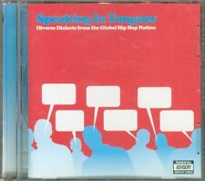 Speaking In Tongues - Diverse Dialects From The Global Hip Hop Nation Cd Perfect