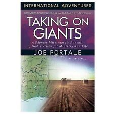 Taking On Giants: A Pioneer Missionary's Pursuit of God's Vision for Ministry