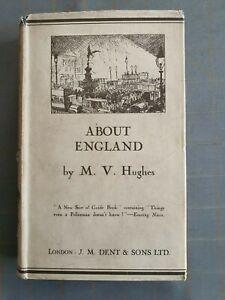M. V. HUGHES  ABOUT ENGLAND  HARDBACK 1ST ED 1ST PRINTING 1927 WITH DUST JACKET