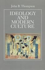 Ideology and Modern Culture : Critical Social Theory in the Era of Mass...