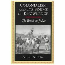 Princeton Studies in Culture/Power/History: Colonialism and Its Forms of...