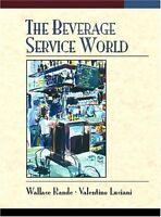 The Beverage Service World by Wallace Rande Ed.D. C.H.E., Valentino Luciani C.H