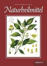 Naturheilmittel - bewährte, nichtpharmazeutische natürliche Heilmittel und  ...