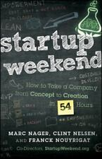 Startup Weekend: How to Take a Company from Concept to Creation in 54 Hours (Har