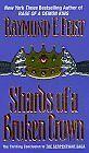 Shards of a Broken Crown (Serpentwar Saga, Book 4) by Raymond E. Feist