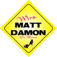 Mrs Matt Damon On Board Novelty Car Sign