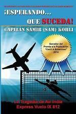 Esperando...Que Suceda: La Tragedia de Air India Express Vuelo IX 812 (Spanish E