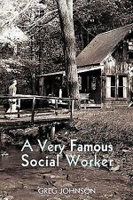 A Very Famous Social Worker by Greg Johnson (2011, Paperback)