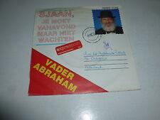 """VADER ABRAHAM - Sjaan, Je Moet Vanavond Maar Niet - 1988 Dutch 7"""" Vinyl Single"""