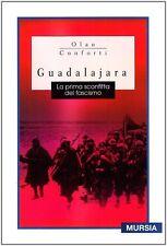 Guadalajara. La prima sconfitta del fascismo -Conforti-Libro Nuovo in offerta !