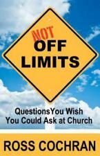 Not Off Limits: Questions You Wish You Could Ask at Church (Paperback or Softbac