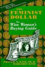 The Feminist Dollar : The Wise Woman's Buying Guide by Phyllis A. Katz - HC - VG