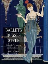 Ballets Russes Style: Diaghilev's Dancers and Paris Fashion, Mary E. Davis, New