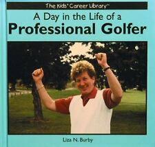 A Day in the Life of Professional Golfer (Kids' Career Library)-ExLibrary