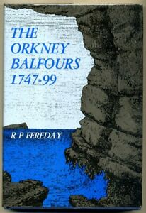 ORKNEY BALFOURS 1747-99 Ray Fereday vgc Shapinsay Trenaby & Elwick 1st d/w vgc