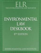 Environmental Law Deskbook, 8th Edition: Law, Policy, and Implementation, Very G