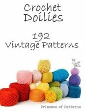 Crochet Doilies : 192 Vintage Patterns: By Princess of Patterns, Princess of