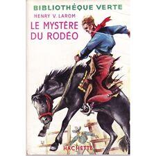 LE MYSTERE DU RODEO d'Henry LAROM Illustré par Alain DIMPRE Edit. HACHETTE 1954