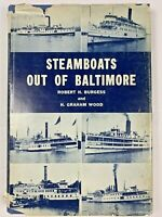 STEAMBOATS OUT OF BALTIMORE R Burgess & H Graham Wood HC/DJ 1968 1st Edition!