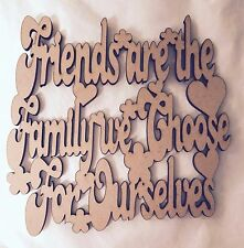 1 x friends are the family we choose 150 x 150mm laser cut plaque mdf