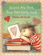 Roses Are Pink, Your Feet Really Stink [Gilbert the Opossum] , deGroat, Diane