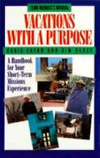 Vacations With A Purpose: A Handbook for Your Short-Term Missions Experience