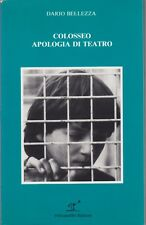 Dario Bellezza, Colosseo apologia di teatro, Pellicanolibri, poesia, 1985