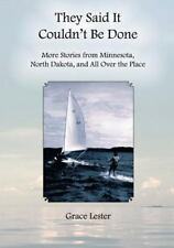 They Said It Couldn't Be Done : More Stories from Minnesota, North Dakota,...