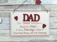 Dad the years had been kind… plaque sign F1466B
