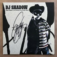 "DJ Shadow Signed This Time (I'm Gonna Try It My Way) 45 7"" Vinyl Record Promo"