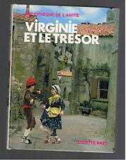 VIRGINIE ET LE TRESOR COLETTE NAST BIBLIOTHEQUE DE L'AMITIE 1973